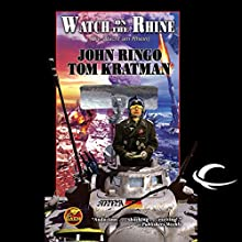 Watch on the Rhine: Legacy of the Aldenata Audiobook by John Ringo, Tom Kratman Narrated by Marc Vietor