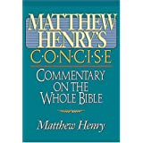 Matthew Henry's Concise Commentary on the Whole Bible: Nelson's Concise Seriesby Matthew Henry