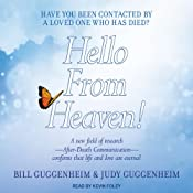 Hello From Heaven!: A New Field of Research - After-Death Communication - Confirms That Life and Love Are Eternal | [Bill Guggenheim, Judy Guggenheim]