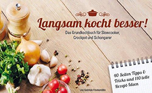 Langsam-kocht-besser-Grundkochbuch-fr-Slowcooker-und-Schongarer