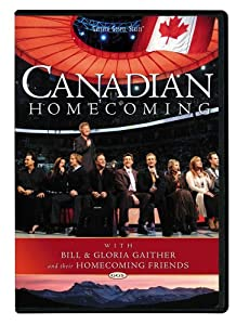 Bill and Gloria Gaither and Their Homecoming Friends: Canadian Homecoming