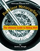 Amazon.com: Proficient Motorcycling: The Ultimate Guide to Riding Well (0731360405364): David L. Hough: Books