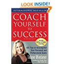 Coach Yourself to Success : 101 Tips from a Personal Coach for Reaching Your Goals at Work and in Life