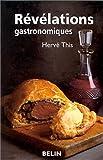 echange, troc Hervé This - Révélations gastronomiques