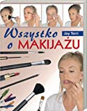 img - for Wszystko o makijazu book / textbook / text book