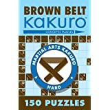 Brown Belt Kakuro: 150 Puzzles (Martial Arts Kakuro)by Conceptis Puzzles