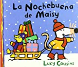 La nochebuena de Maisy / Maisy's Christmas Eve (Maisy Mouse) (Spanish Edition)