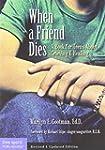 When a Friend Dies: A Book for Teens...