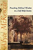 Preaching Biblical Wisdom in a Self-Help Society