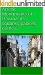 Artistic Monuments of Havana: its squ...
