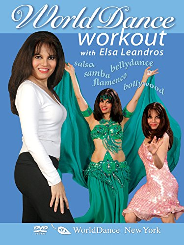 World Dance Workout: Bellydance, Salsa, Samba, Flamenco, and Bollywood, with Elsa Leandros
