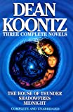 3 Complete Novels: The House of Thunder, Shadowfires, Midnight Dean R. Koontz