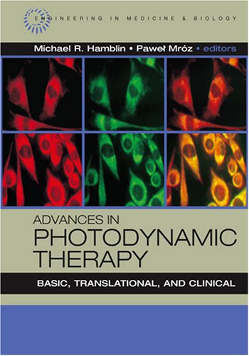 Advances In Photodynamic Therapy: Basic, Translational And Clinical (Engineering In Medicine & Biology)