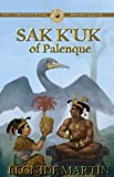 The Controversial Mayan Queen: Sak Kuk of Palenque (The Mists of Palenque Book 2)