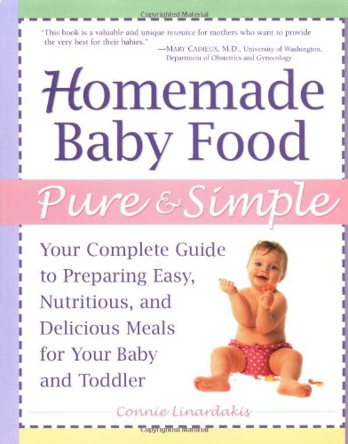 Homemade Baby Food Pure And Simple: Your Complete Guide To Preparing Easy, Nutritious, And Delicious Meals For Your Baby And Toddler front-276317