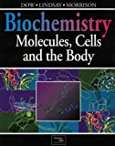 Biochemistry: Molecules, Cells, and the Body (0201631873) by Dow, Jocelyn