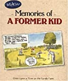 img - for Bob Artley's Memories of a Former Kid: Once Upon a Time on the Family Farm (Country Life) book / textbook / text book