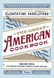 The Great American Cookbook: 500 Time-Tested Recipes: Favorite Food from Every State
