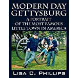 Modern Day Gettysburg ~ Lisa C. Phillips