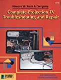 Complete Projection TV Troubleshooting & Repair