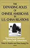 img - for The Expanding Roles of Chinese Americans in U.S.-China Relations: Transnational Networks and Trans-Pacific Interactions (East Gate Book) book / textbook / text book