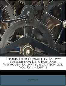 Reports from Committees, Railway Subscription Lists, Bath