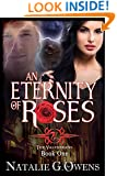 An Eternity of Roses: A Paranormal Romance Mystery (The Valthreans Book 1)