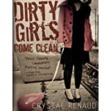 Dirty Girls Come Clean ~ Crystal Renaud