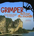 Grimper autour du monde : 30 Des plus...