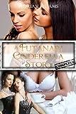 A Futanari Cinderella Story: Complete (futa on female, futa on futa)