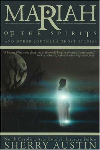 Mariah of the Spirits  And Other Southern Ghost Stories, Sherry Austin