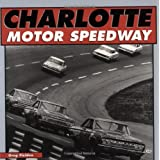 Charlotte Motor Speedway (Motorbooks International Red Books)