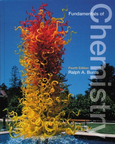 Fundamentals of Chemistry (4th Edition), Ralph A. Burns, 0130337196