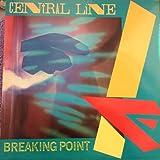Central Line Breaking point (1981) / Vinyl record [Vinyl-LP]