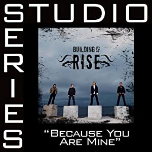 Building 429 -  Because You`re Mine (Studio Series)