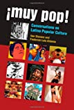 img - for  Muy Pop!: Conversations on Latino Popular Culture book / textbook / text book