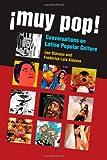 Muy Pop!: Conversations on Latino Popular Culture (0472035517) by Aldama, Frederick Luis