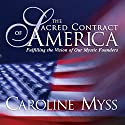 The Sacred Contract of America: Fulfilling the Vision of Our Mystic Founders Speech by Caroline Myss Narrated by Caroline Myss