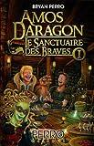 Amos Daragon - Le sanctuaire des braves I