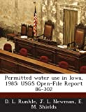 Permitted water use in Iowa, 1985: USGS Open-File Report 86-302