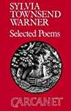 Selected Poems (0856355852) by Warner, Sylvia Townsend