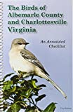 img - for The Birds of Albemarle County and Charlottesville Virginia: An Annotated Checklist book / textbook / text book
