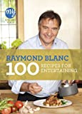 Raymond Blanc My Kitchen Table: 100 Recipes for Entertaining