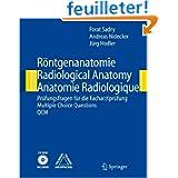 Rontgebabatomie Radiological Anatomy Anatomie Radiologique: Prufungsfragen Fur Die Fachartztprufung Multiple Choice...