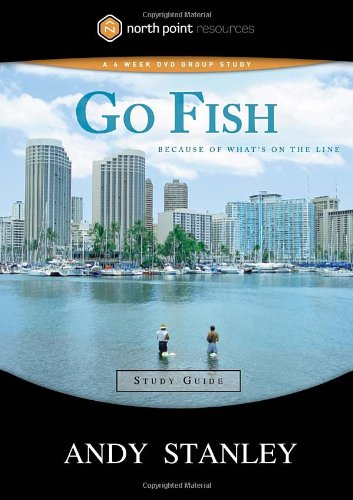 Go Fish Study Guide: Because of What's on the Line (North Point Resources), Stanley, Andy