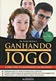 img - for Ganhando o Jogo: Como Ser Candidato Escolhido book / textbook / text book