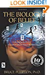 The Biology of Belief 10th Anniversar...