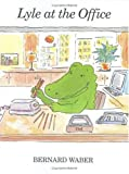Lyle at the Office (Lyle the Crocodile) (0395705630) by Waber, Bernard