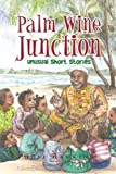 img - for Palm Wine Junction: Unusual Short Stories book / textbook / text book