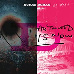 All You Need Is Now: Duran Duran